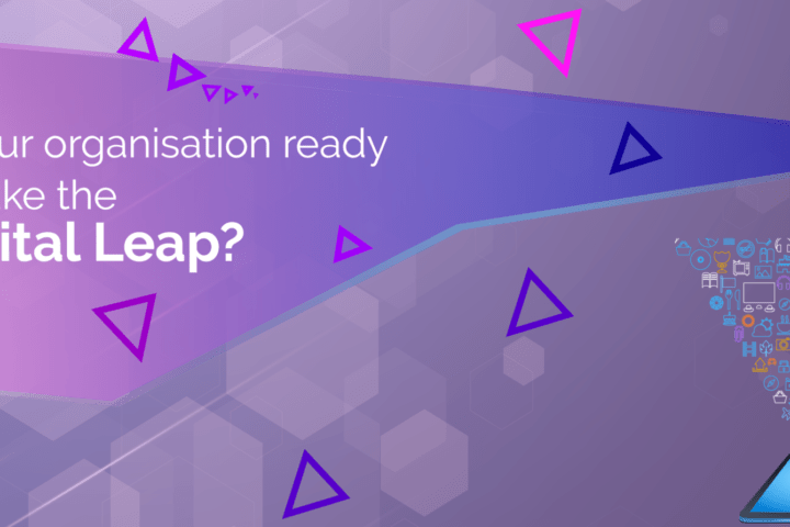 Is your organisation ready To take the Digital Leap?